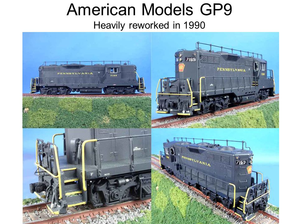 American Models GP9 Heavily reworked in 1990