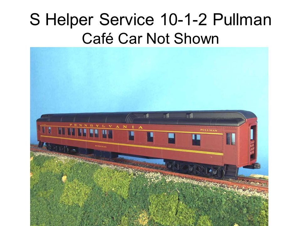 S Helper Service 10-1-2 Pullman Café Car Not Shown