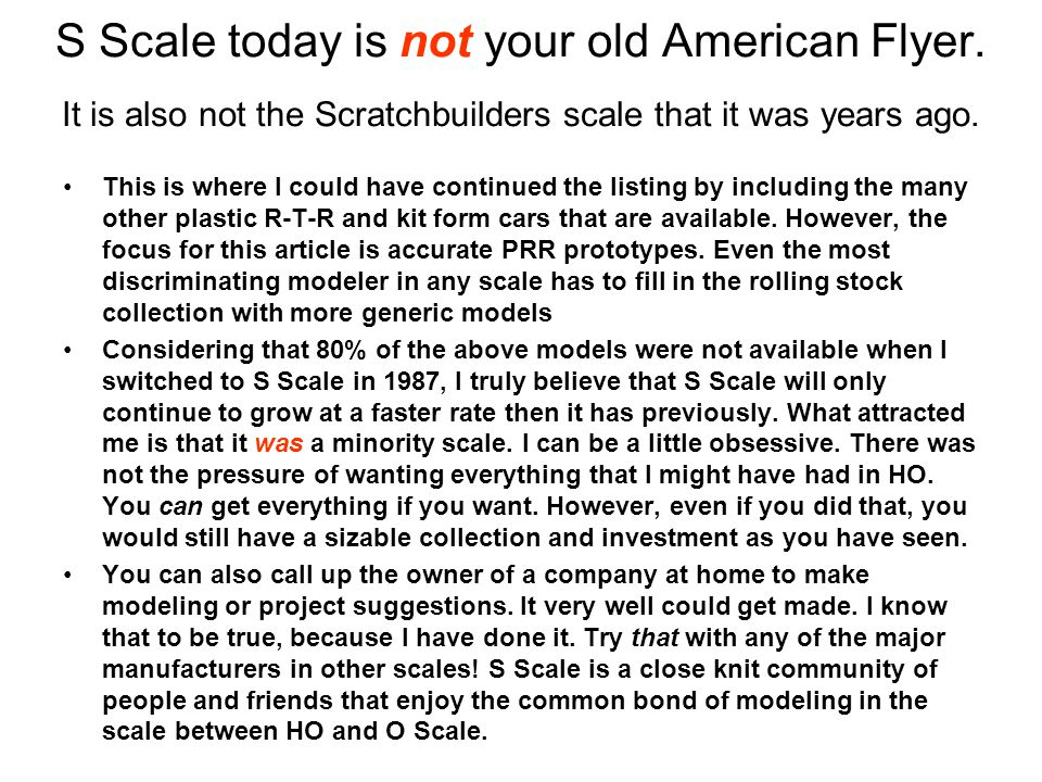 S Scale today is not your old American Flyer.