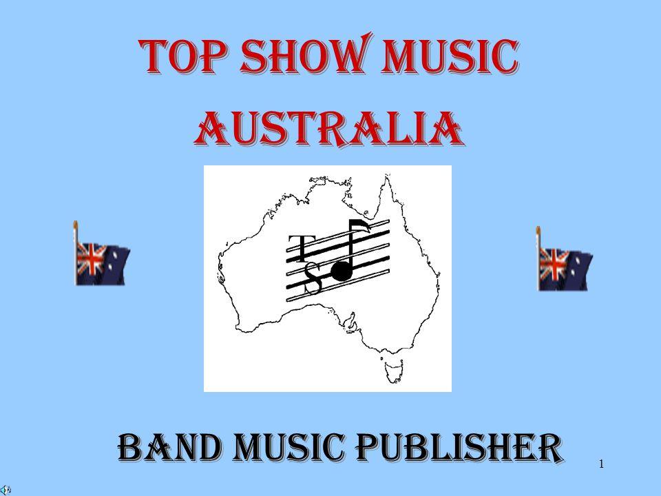 1 BAND MUSIC PUBLISHER BAND MUSIC PUBLISHER TOP SHOW MUSIC AUSTRALIA TOP SHOW MUSIC AUSTRALIA