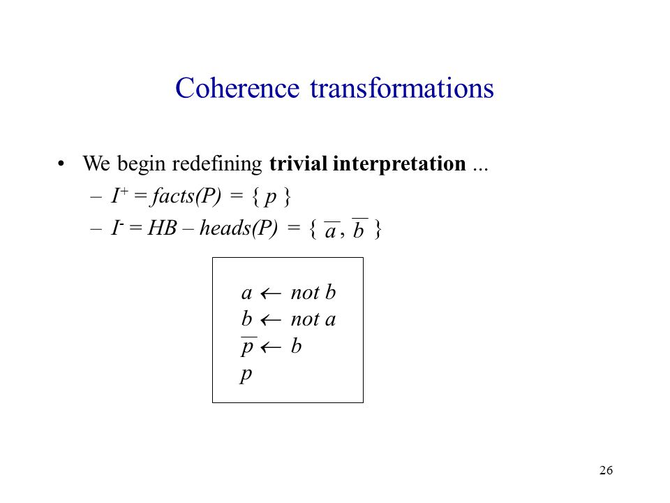 26 Coherence transformations We begin redefining trivial interpretation...