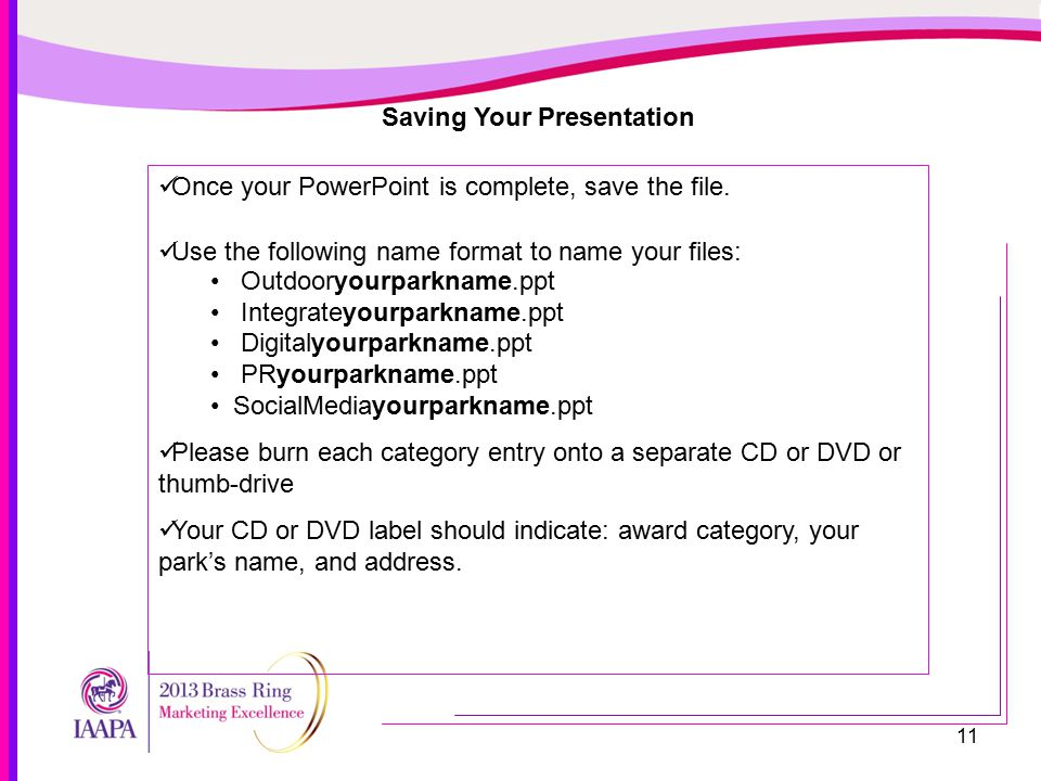 11 Saving Your Presentation Once your PowerPoint is complete, save the file.