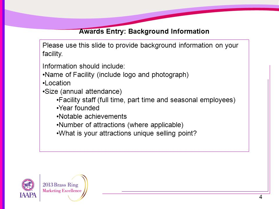 5 Awards Entry: Marketing Information Please use this slide to provide background information on the marketing at your facility.