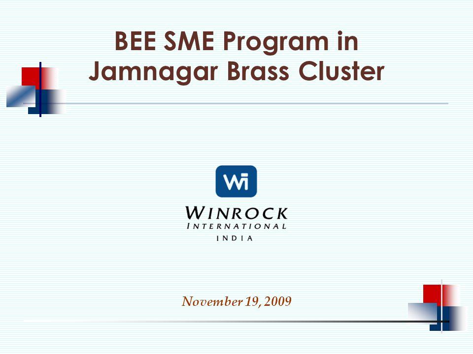 BEE SME Program in Jamnagar Brass Cluster November 19, 2009