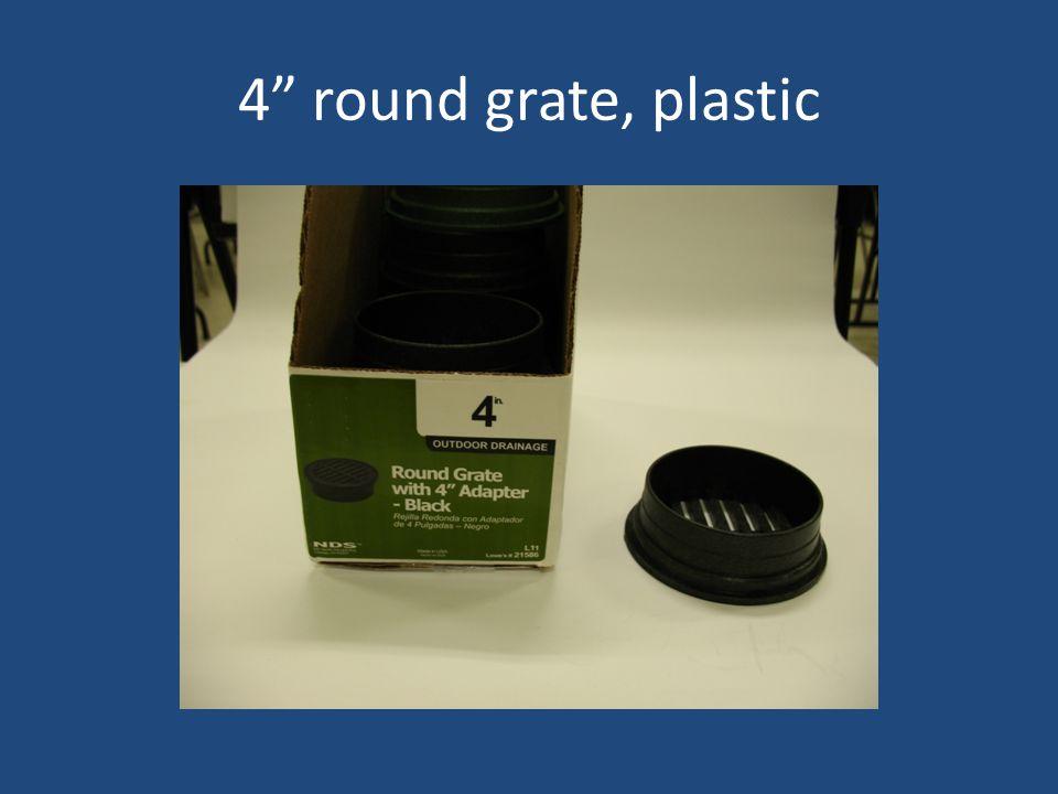 4 round grate, plastic