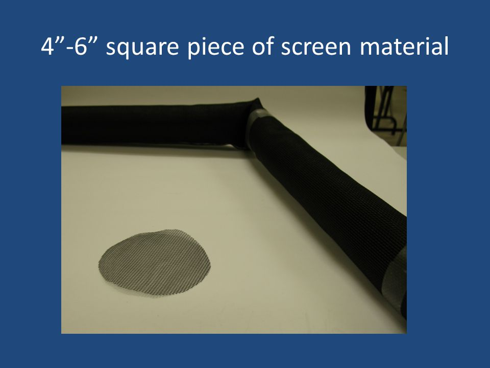 4 -6 square piece of screen material