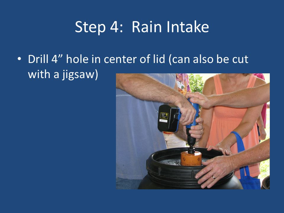 Step 4: Rain Intake Drill 4 hole in center of lid (can also be cut with a jigsaw)