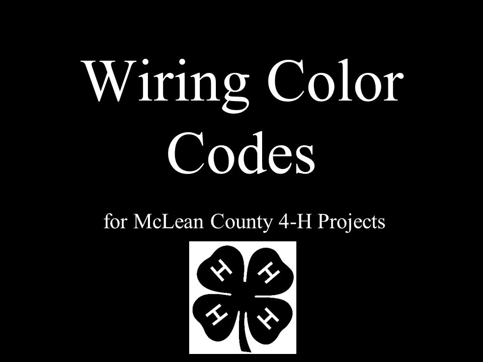 Wiring Color Codes for McLean County 4-H Projects