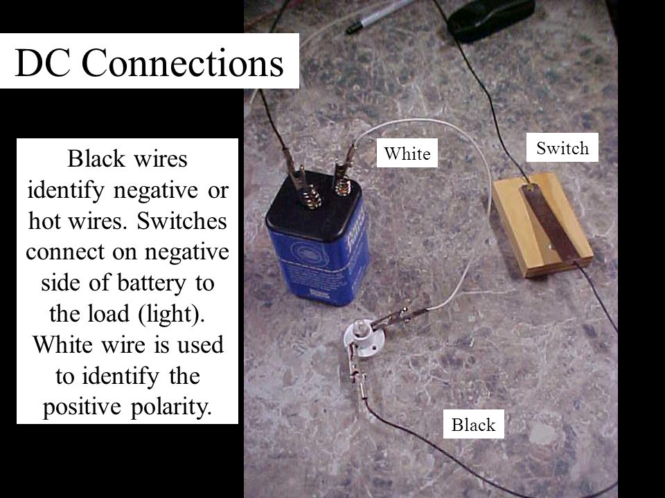 DC Connections Black wires identify negative or hot wires.