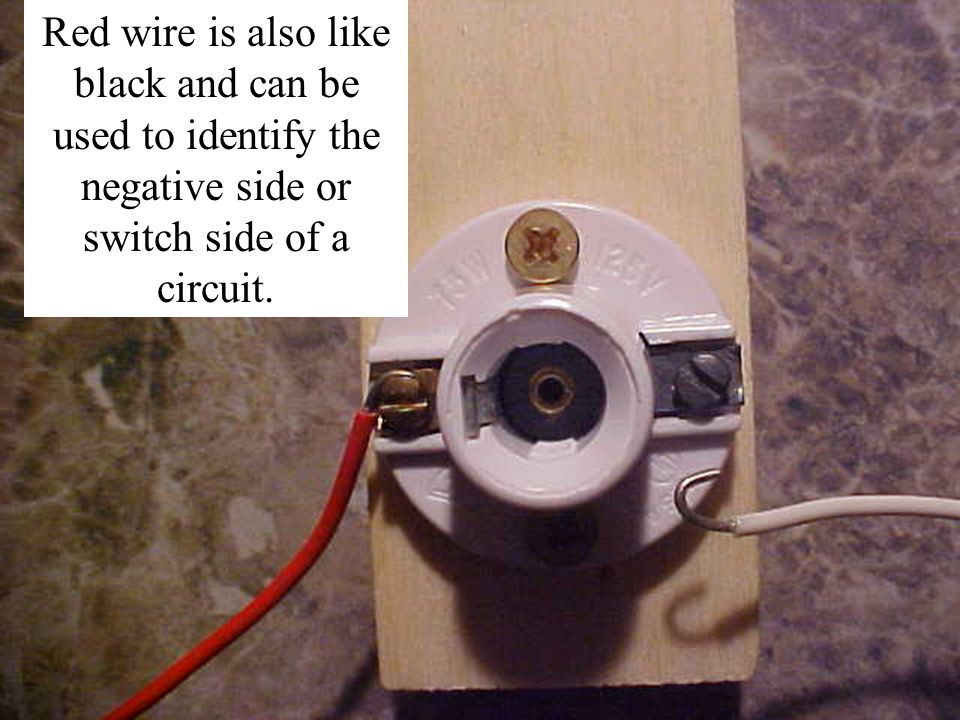 Red wire is also like black and can be used to identify the negative side or switch side of a circuit.