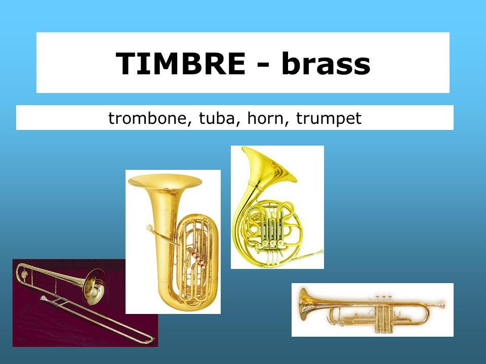 TIMBRE - brass trombone, tuba, horn, trumpet