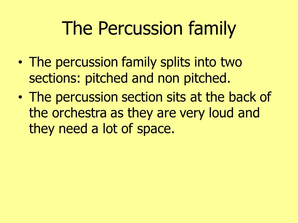 Percussion Pitched Percussion Timpani Piano Xylophone Glockenspiel Non-Pitched Percussion.