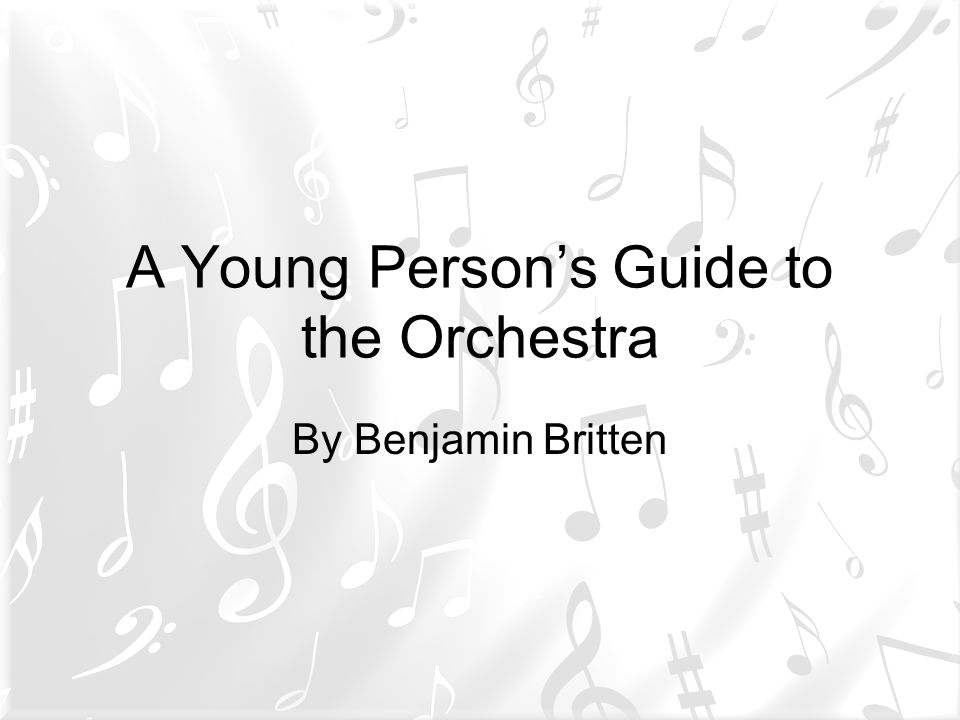 A Young Person's Guide to the Orchestra By Benjamin Britten