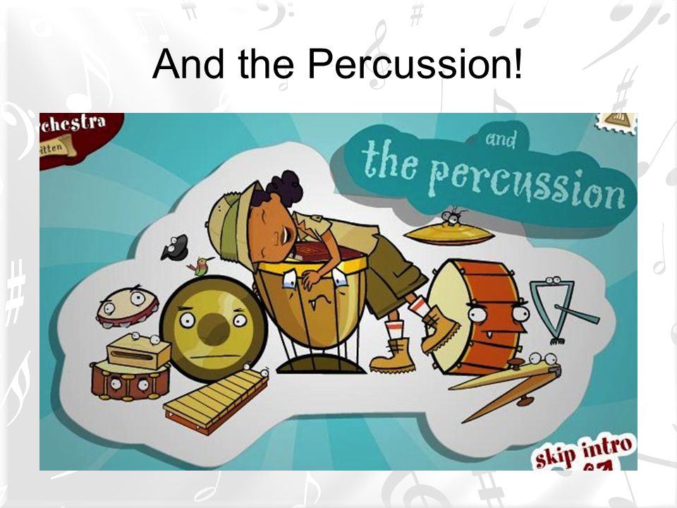 And the Percussion!