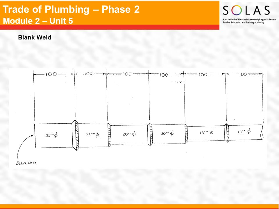 Trade of Plumbing – Phase 2 Module 2 – Unit 5 Blank Weld