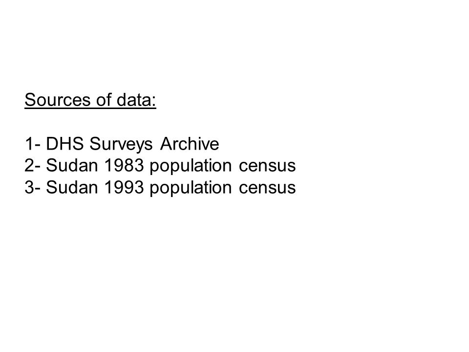Sources of data: 1- DHS Surveys Archive 2- Sudan 1983 population census 3- Sudan 1993 population census