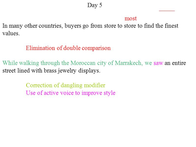 Day 5 most In many other countries, buyers go from store to store to find the finest values.