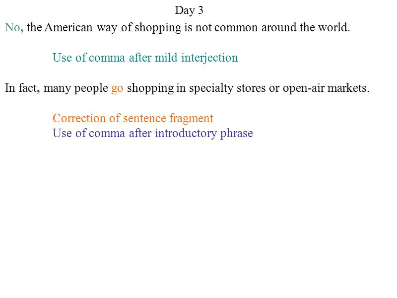 No, the American way of shopping is not common around the world.