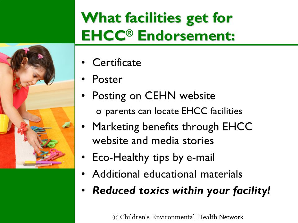 What facilities get for EHCC Endorsement: What facilities get for EHCC ® Endorsement: Certificate Poster Posting on CEHN website oparents can locate E
