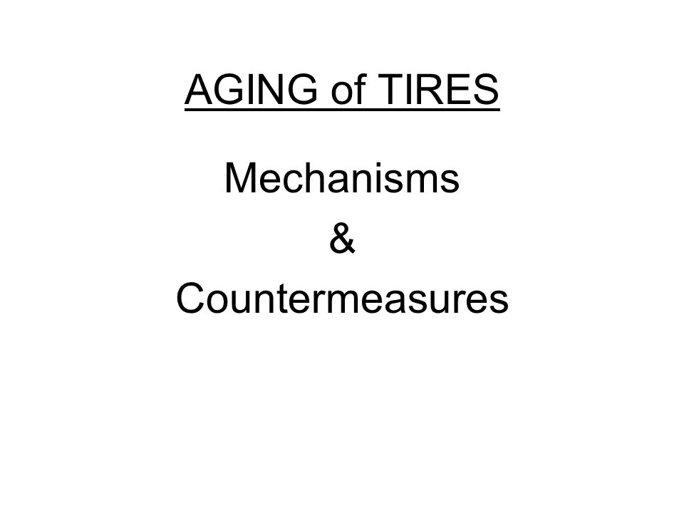 Aging of Tires (Mechanisms and Countermeasures)  As a pneumatic tire grows older chemical changes take place in the components parts of the tire that affect their physical characteristics.