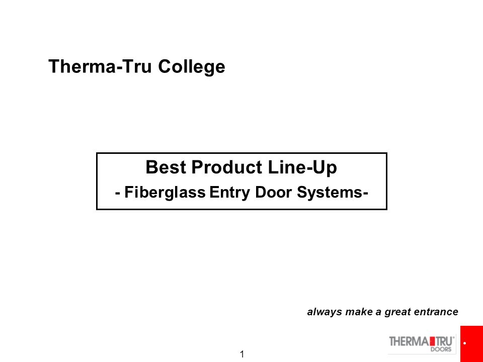 1 Therma-Tru College Best Product Line-Up - Fiberglass Entry Door Systems- always make a great entrance