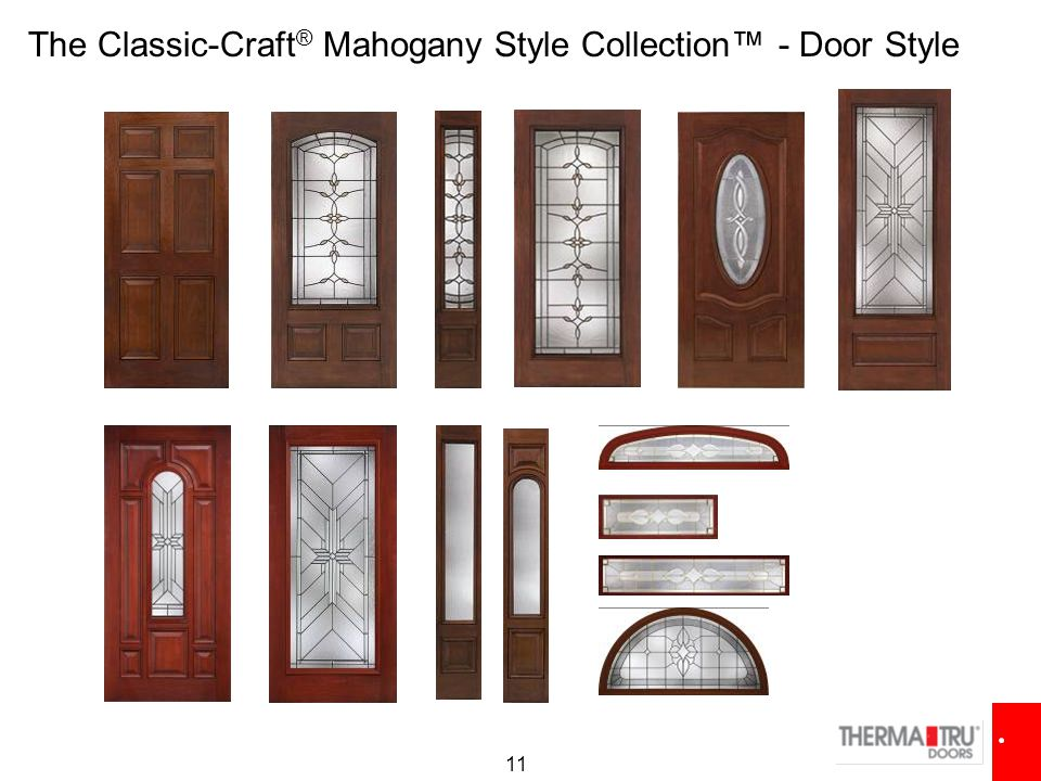 11 The Classic-Craft ® Mahogany Style Collection™ - Door Style