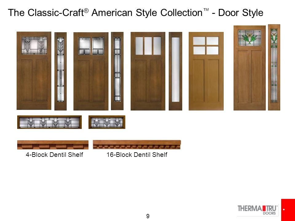 9 The Classic-Craft ® American Style Collection ™ - Door Style 4-Block Dentil Shelf16-Block Dentil Shelf