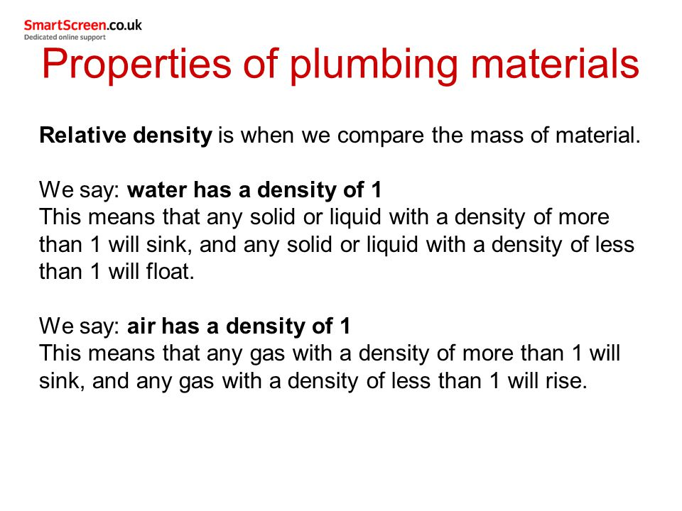 Relative density is when we compare the mass of material. We say: water has a density of 1 This means that any solid or liquid with a density of more
