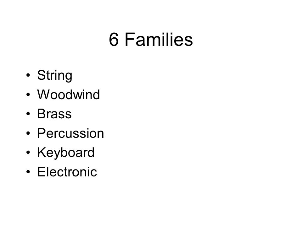 6 Families String Woodwind Brass Percussion Keyboard Electronic