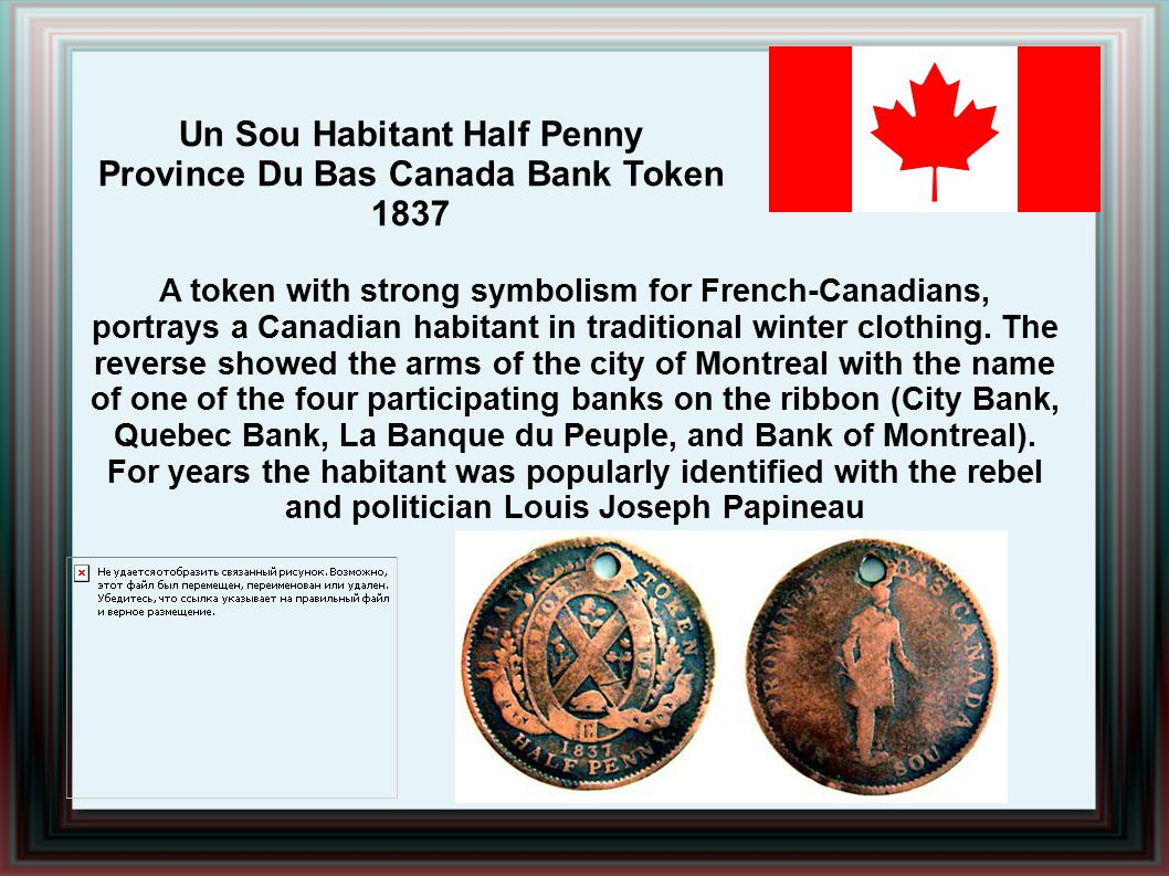Un Sou Habitant Half Penny Province Du Bas Canada Bank Token 1837 A token with strong symbolism for French-Canadians, portrays a Canadian habitant in traditional winter clothing.