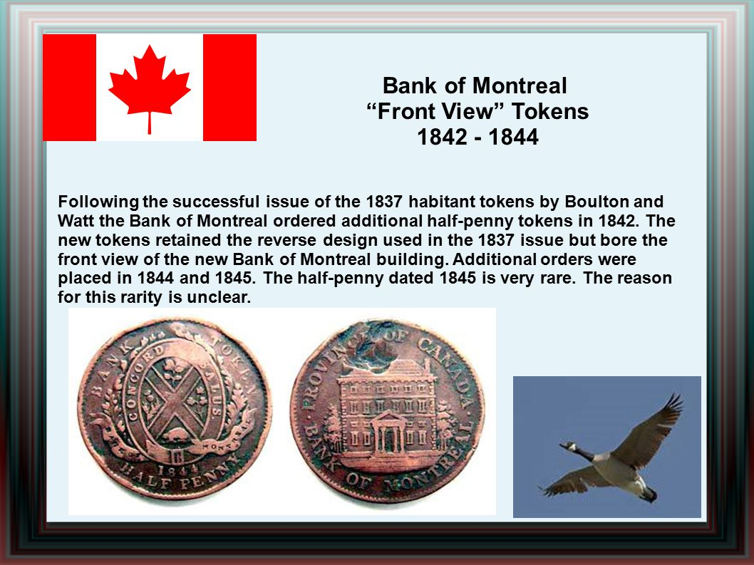 Bank of Montreal Front View Tokens 1842 - 1844 Following the successful issue of the 1837 habitant tokens by Boulton and Watt the Bank of Montreal ordered additional half-penny tokens in 1842.