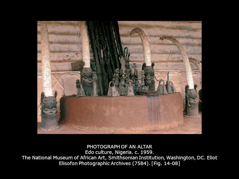 PHOTOGRAPH OF AN ALTAR Edo culture, Nigeria. c. 1959. The National Museum of African Art, Smithsonian Institution, Washington, DC. Eliot Elisofon Phot