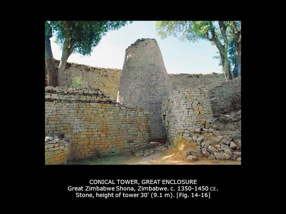 CONICAL TOWER, GREAT ENCLOSURE Great Zimbabwe Shona, Zimbabwe. c. 1350-1450 CE. Stone, height of tower 30' (9.1 m). [Fig. 14-16]