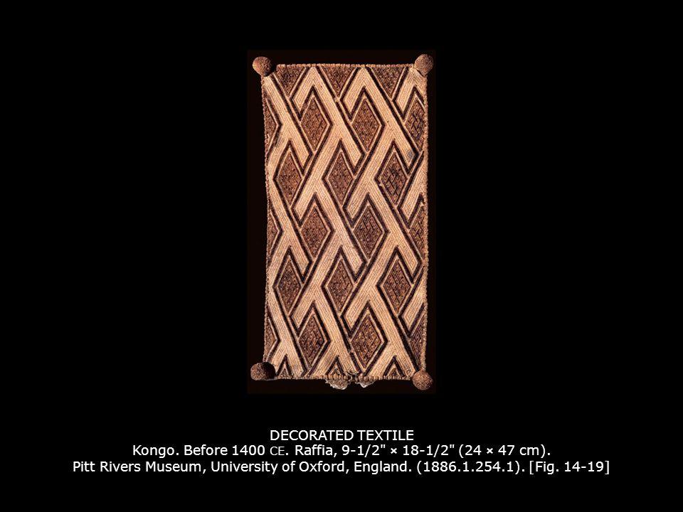 DECORATED TEXTILE Kongo. Before 1400 CE. Raffia, 9-1/2
