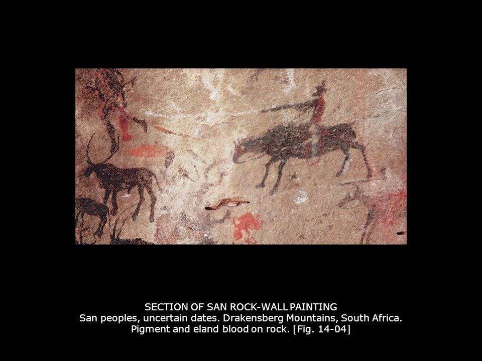 SECTION OF SAN ROCK-WALL PAINTING San peoples, uncertain dates. Drakensberg Mountains, South Africa. Pigment and eland blood on rock. [Fig. 14-04]