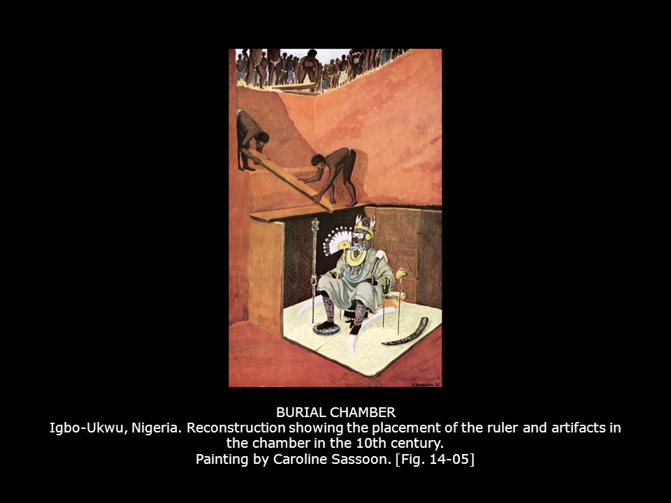 BURIAL CHAMBER Igbo-Ukwu, Nigeria. Reconstruction showing the placement of the ruler and artifacts in the chamber in the 10th century. Painting by Car