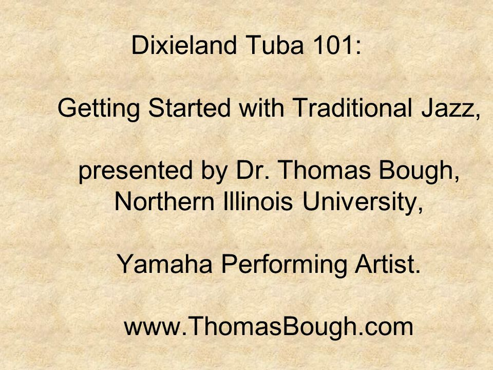 Dixieland Tuba 101: Getting Started with Traditional Jazz, presented by Dr.