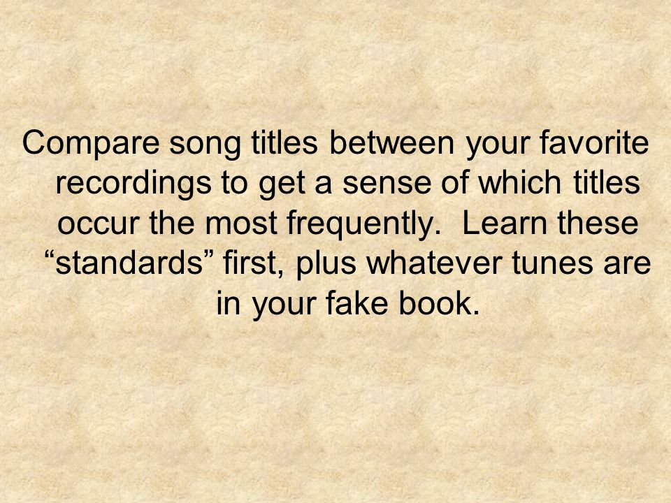 Compare song titles between your favorite recordings to get a sense of which titles occur the most frequently.