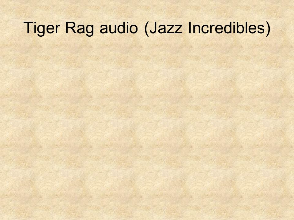 Tiger Rag audio (Jazz Incredibles)