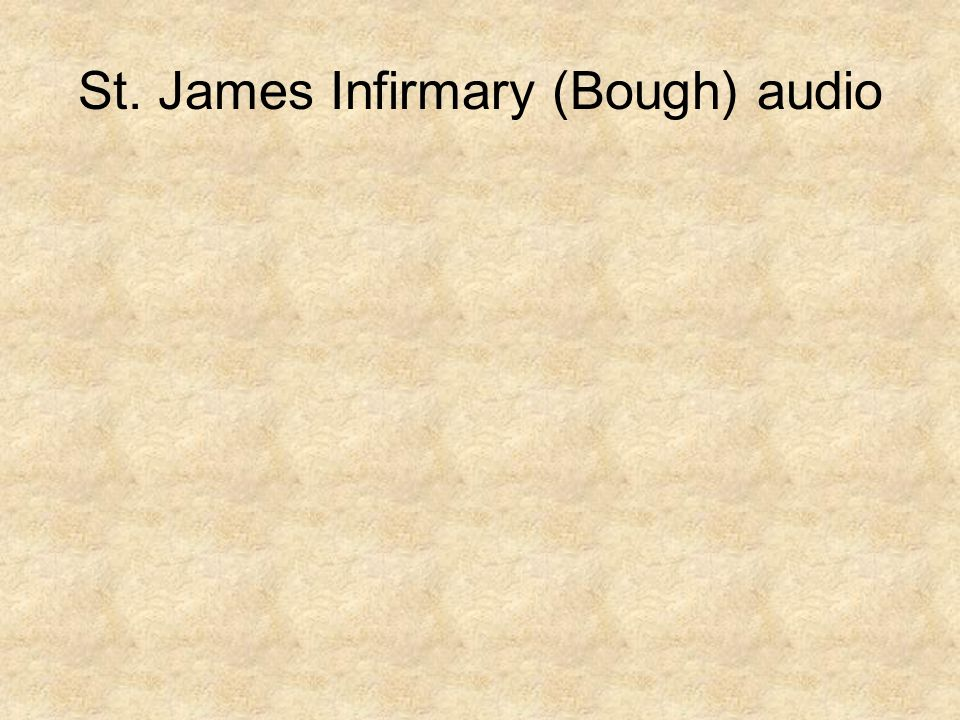 St. James Infirmary (Bough) audio