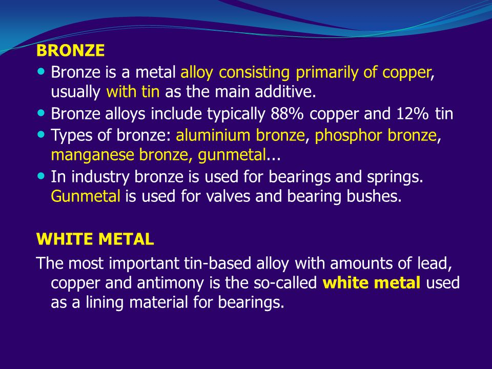 BRONZE Bronze is a metal alloy consisting primarily of copper, usually with tin as the main additive.