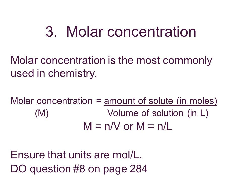 Molar concentration Q) If a reaction produced 0.186 mol of sodium hydroxide in 0.250 L of solution.