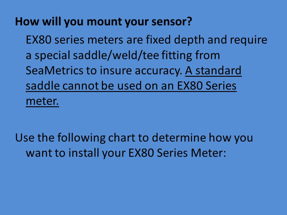 How will you mount your sensor.