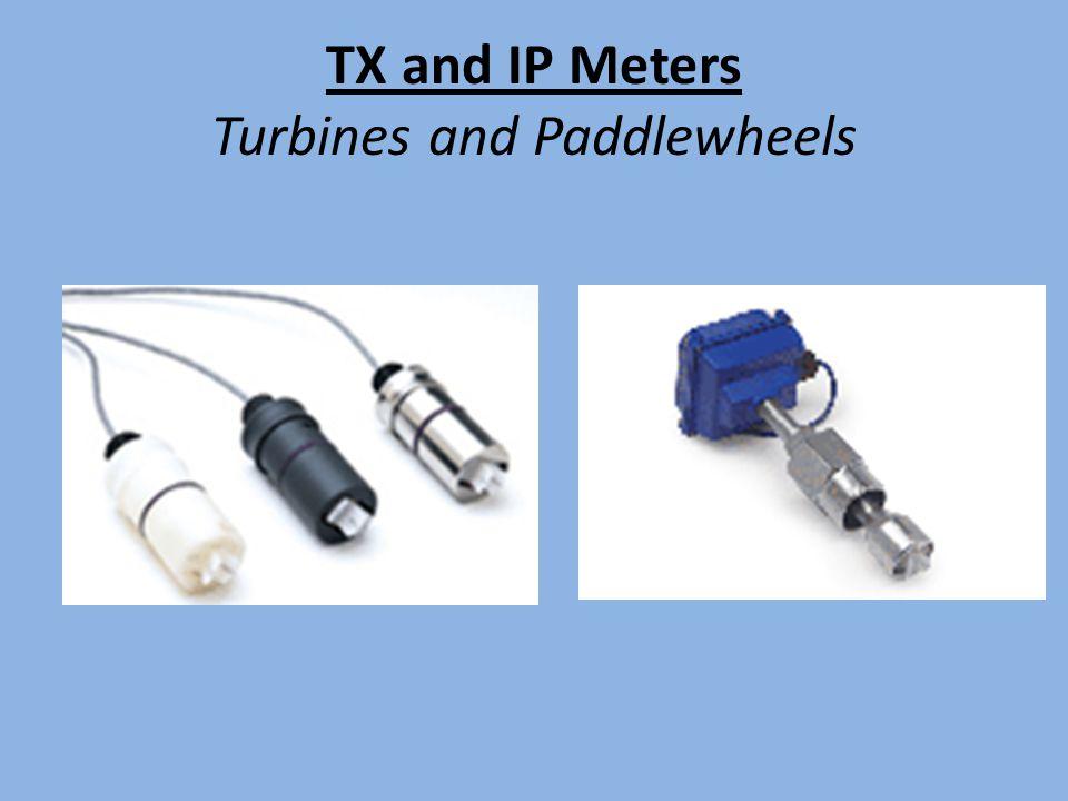 TX and IP Meters Turbines and Paddlewheels