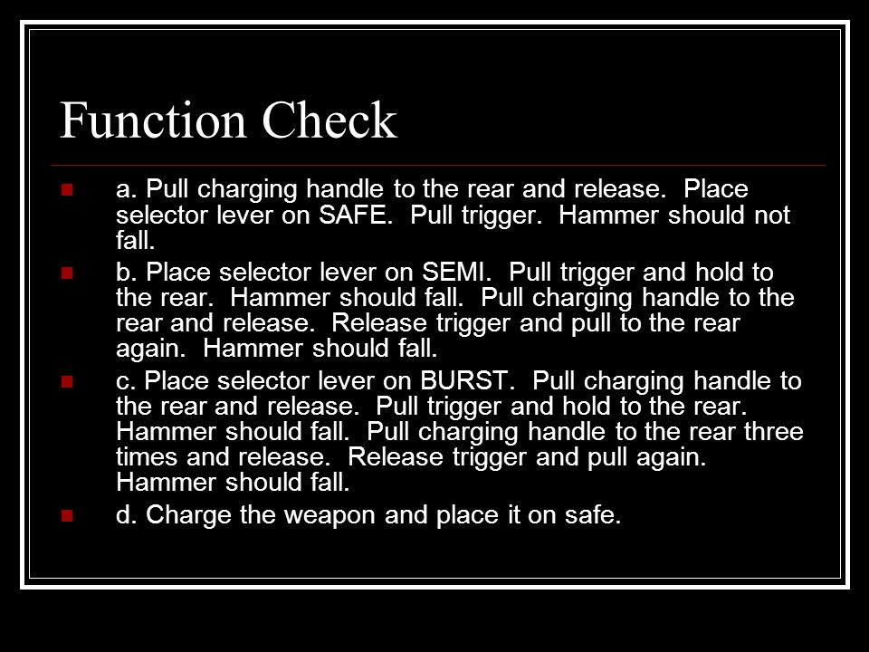 Clearing the rifle The first consideration in handling any weapon is to ensure the weapon is clear.