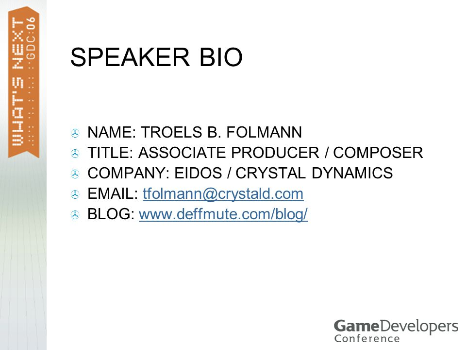 SPEAKER BIO  NAME: TROELS B.