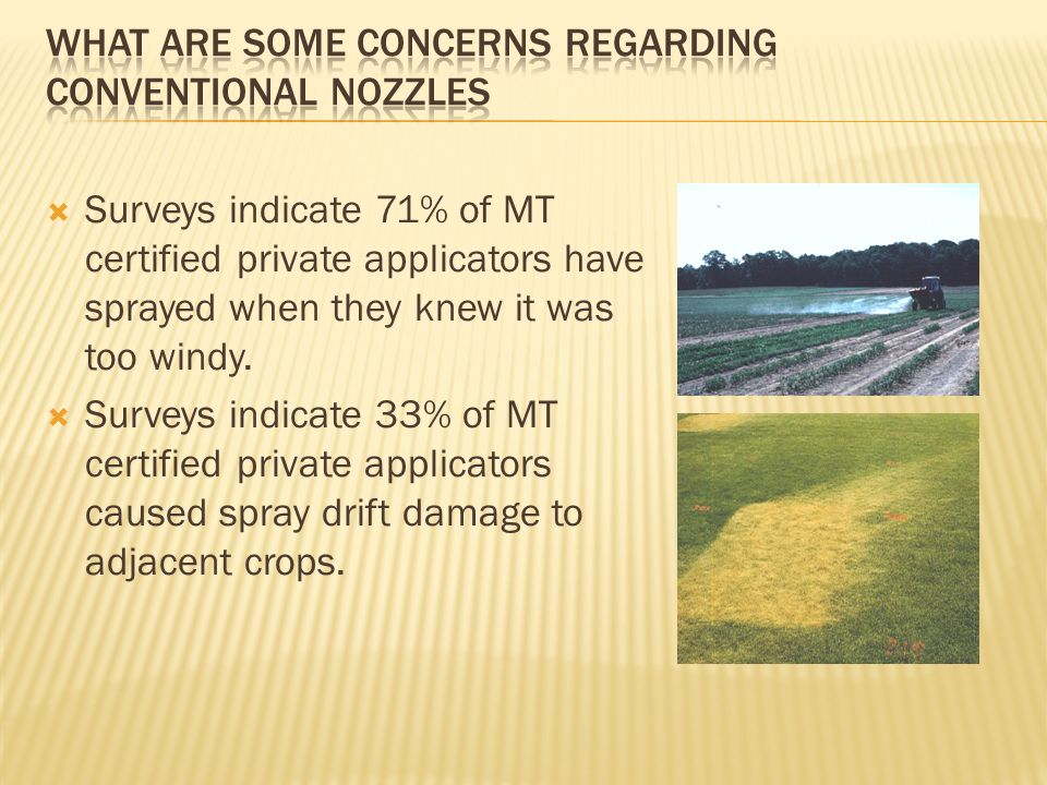  Surveys indicate 71% of MT certified private applicators have sprayed when they knew it was too windy.