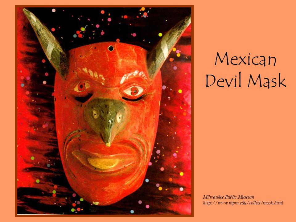 Mexican Devil Mask Milwaukee Public Museum http://www.mpm.edu/collect/mask.html