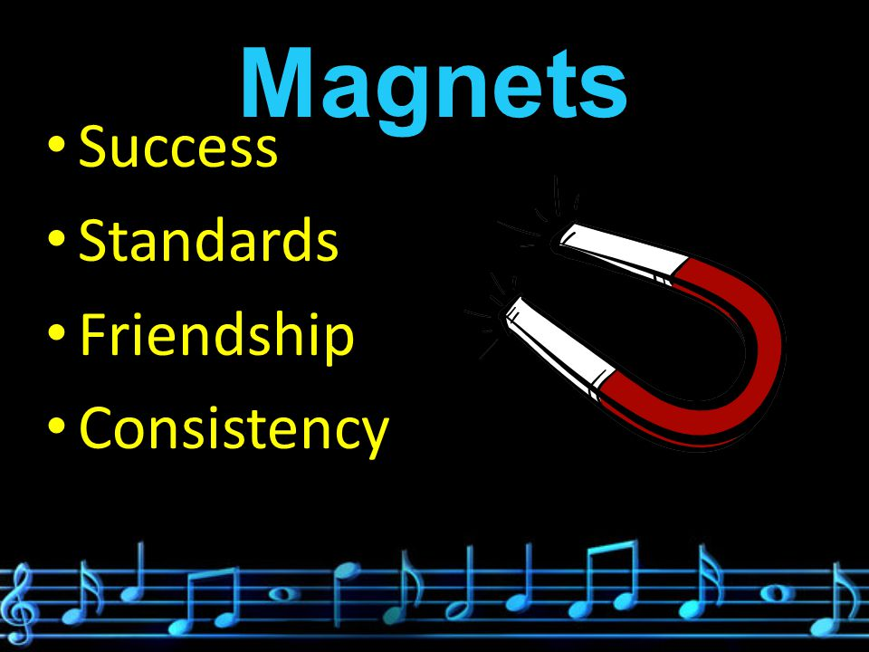 Magnets Success Standards Friendship Consistency
