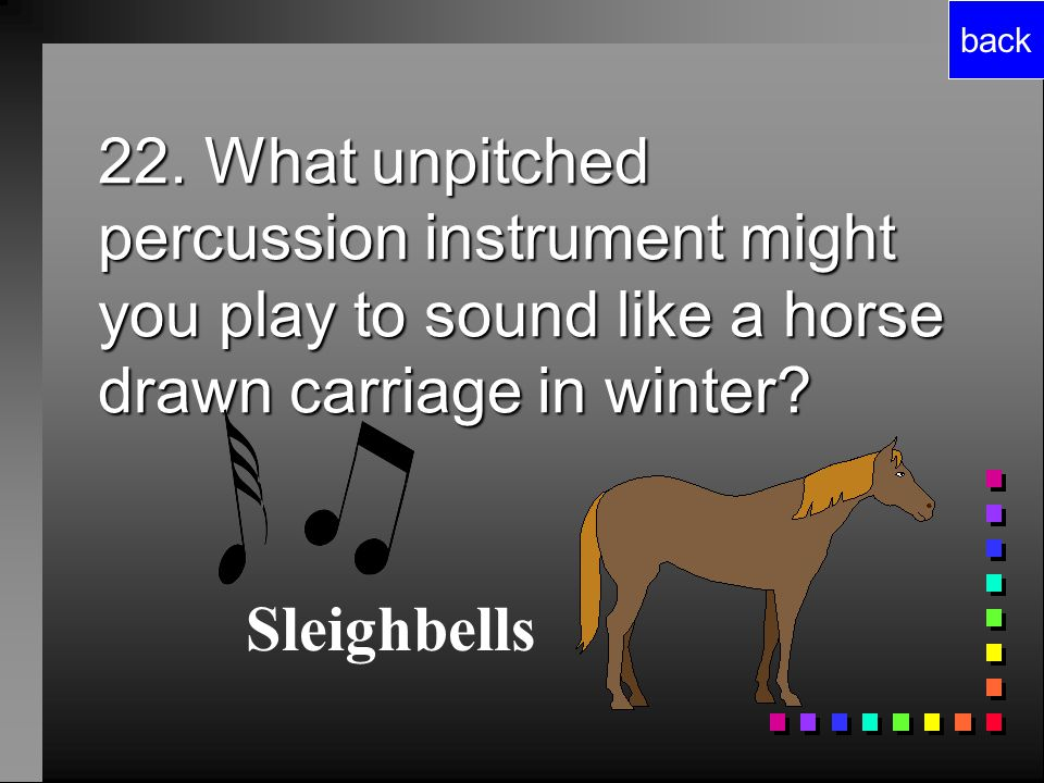 21. Name an unpitched percussion instrument that is also the name of a shape. back Daily Double